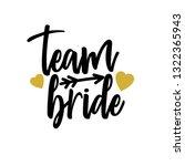 team bride with golden hearts... | Shutterstock .eps vector #1322365943