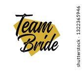team bride with golden diamond. ... | Shutterstock .eps vector #1322365946