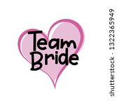 team bride with pink heart. for ... | Shutterstock .eps vector #1322365949