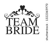 team bride with golden decor... | Shutterstock .eps vector #1322365970