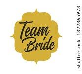 team bride with golden badge.... | Shutterstock .eps vector #1322365973