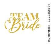 team bride golden text. for t... | Shutterstock .eps vector #1322365979