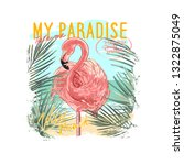my paradise slogan with... | Shutterstock .eps vector #1322875049