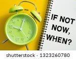if not now when concept with...   Shutterstock . vector #1323260780