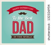 happy fathers day card vintage... | Shutterstock .eps vector #132326954