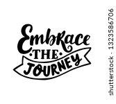 embrace the journey lettering | Shutterstock .eps vector #1323586706