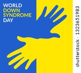 world down syndrome day on 21... | Shutterstock .eps vector #1323651983