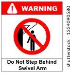 do not step behind swivel arm... | Shutterstock . vector #1324090580