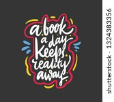 a book a day keeps reality away.... | Shutterstock .eps vector #1324383356