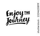 enjoy the journey lettering   Shutterstock .eps vector #1324620899