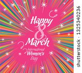 Image containing the inscription Happy 8 March - International Women's day, with background of the numeral eight formed by the rays of erupting fireworks, suitable for greeting card, poster or banner -