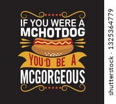 hotdog quote. if you were a...   Shutterstock .eps vector #1325364779
