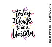 today i choose to be a unicorn. ... | Shutterstock .eps vector #1325402993