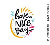 have a nice day. hand drawn... | Shutterstock .eps vector #1325404886
