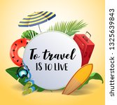 to travel is to live.... | Shutterstock .eps vector #1325639843