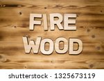 firewood word made of wooden... | Shutterstock . vector #1325673119