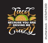 tacos quote. tacos because you... | Shutterstock .eps vector #1325694200