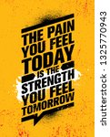the pain you feel today it the... | Shutterstock .eps vector #1325770943