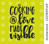 cooking is love made visible... | Shutterstock .eps vector #1325839169