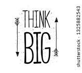 think big.  motivational ... | Shutterstock .eps vector #1325882543