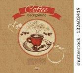 hand drawn vintage coffee... | Shutterstock .eps vector #132603419