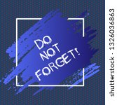 text sign showing do not forget.... | Shutterstock . vector #1326036863