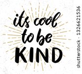its cool to be kind. lettering... | Shutterstock .eps vector #1326621536