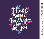 i have some fairy dust for you. ... | Shutterstock .eps vector #1327050803