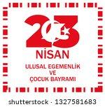 23 nisan  ocuk bayram    23...   Shutterstock .eps vector #1327581683