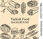 hand drawn turkish food  vector ... | Shutterstock .eps vector #1327757780