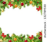 holiday background with pine... | Shutterstock . vector #132789530