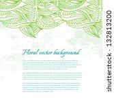 floral vector leaf background....   Shutterstock .eps vector #132813200