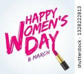 happy women's day lettering or... | Shutterstock .eps vector #1328222813