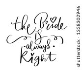 the bride is always right  ... | Shutterstock .eps vector #1328302946