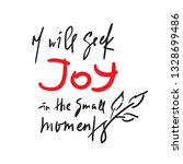 i will seek joy in the small... | Shutterstock .eps vector #1328699486