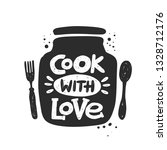cook with love. hand lettering... | Shutterstock .eps vector #1328712176