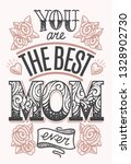 you are the best mom ever  ... | Shutterstock .eps vector #1328902730
