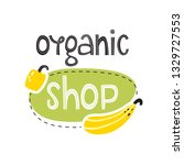 organic shop. vector label in... | Shutterstock .eps vector #1329727553