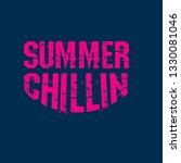 summer chillin graphic for t...   Shutterstock .eps vector #1330081046