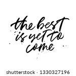 the best is yet to come hand... | Shutterstock .eps vector #1330327196