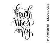 beach vibes only   hand... | Shutterstock .eps vector #1330327316