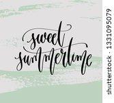 sweet summertime   hand... | Shutterstock .eps vector #1331095079