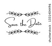 save the date wedding... | Shutterstock .eps vector #1331404496