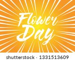 flower day  beautiful greeting... | Shutterstock .eps vector #1331513609