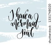 i have a mermaid soul   hand...   Shutterstock .eps vector #1331748020