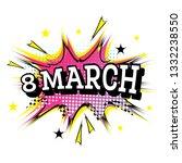 8 march comic text in pop art... | Shutterstock .eps vector #1332238550