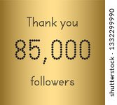 thank you 85 000 followers.... | Shutterstock .eps vector #1332299990