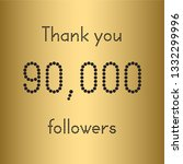 thank you 90 000 followers.... | Shutterstock .eps vector #1332299996