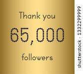 thank you 65 000 followers.... | Shutterstock .eps vector #1332299999