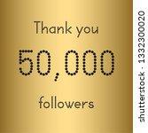thank you 50 000 followers.... | Shutterstock .eps vector #1332300020